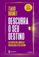DESCUBRA O SEU DESTINO - AS CHAVES QUE ABREM AS PORTAS PARA O SEU FUTURO