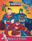 DC SUPER FRIENDS - HEROIS E VILOES
