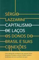 CAPITALISMO DE LACOS - OS DONOS DO BRASIL E SUAS CONEXOES