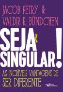 SEJA SINGULAR! - AS INCRIVEIS VANTAGENS DE SER DIFERENTE