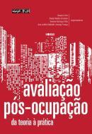 AVALIACAO POS-OCUPACAO - DA TEORIA A PRATICA - NA ARQUITETURA, NO URBANISMO E NO DESIGN