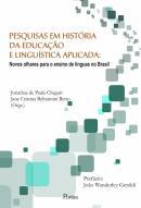 PESQUISAS EM HISTORIA DA EDUCACAO E LINGUISTICA APLICADA - NOVOS OLHARES PARA O ENSINO DE LINGUAS NO BRASIL