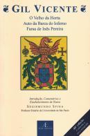 GIL VICENTE - O VELHO DA HORTA, AUTO DA BARCA DO INFERNO, FARSA DE INES PEREIRA - 40ª ED