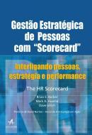 """GESTAO ESTRATEGICA DE PESSOAS COM """"SCORECARD"""" - INTERLIGANDO PESSOAS, ESTRATEGIA E PERFORMANCE"""