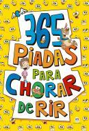 365 PIADAS PARA CHORAR DE RIR