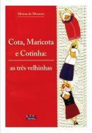 COTA, MARICOTA E COTINHA