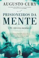 PRISIONEIROS DA MENTE - OS CARCERES MENTAIS