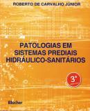 PATOLOGIAS EM SISTEMAS PREDIAIS HIDRAULICO-SANITARIOS - 3ª ED