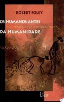 HUMANOS ANTES DA HUMANIDADE, OS