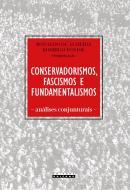 CONSERVADORISMOS, FASCISMOS E FUNDAMENTALISMOS - ANALISES CONJUNTURAIS