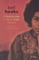 FEMINISMO E PARA TODO MUNDO, O - POLITICAS ARREBATADORAS
