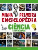 MINHA PRIMEIRA ENCICLOPEDIA CIENCIA E TECNOLOGIA