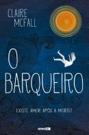 BARQUEIRO, O - EXISTE AMOR APOS A MORTE?