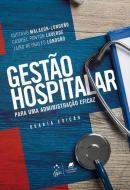GESTAO HOSPITALAR - PARA UMA ADMINISTRACAO EFICAZ - 4ª ED