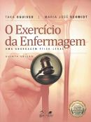 EXERCICIO DA ENFERMAGEM, O - UMA ABORDAGEM ETICO-LEGAL - 5ª ED