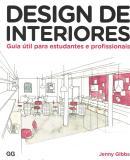 DESIGN DE INTERIORES - GUIA UTIL PARA ESTUDANTES E PROFISSIONAIS