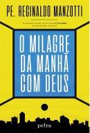 MILAGRE DA MANHA COM DEUS, O