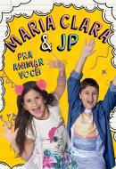 MARIA CLARA E JP - PRA ANIMAR VOCE!