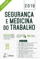 SEGURANCA E MEDICINA DO TRABALHO - 82ª ED