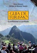 GUIA DE TURISMO -  O PROFISSIONAL E A PROFISSAO - 5ª ED