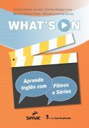 WHATS ON - APRENDA INGLES COM FILMES E SERIES - 2ª ED