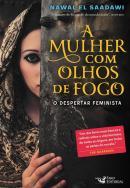 MULHER COM OLHOS DE FOGO, A - O DESPERTAR FEMINISTA