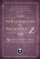 PERSONAGENS OU PACIENTES? - VOL. 2