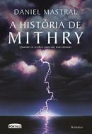 HISTORIA DE MITHRY, A - QUANDO OS SONHOS PARECEM REAIS DEMAIS - 1ª ED