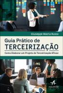 GUIA PRATICO DE TERCEIRIZACAO - COMO ELABORAR UM PROJETO DE TERCEIRIZACAO EFICAZ