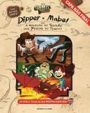 DIPPER E MABEL EM - A MALDICAO DO TESOURO DOS PIRATAS DO TEMPO