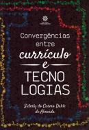 CONVERGENCIAS ENTRE CURRICULO E TECNOLOGIAS