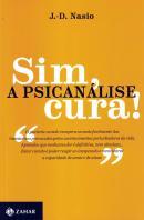 SIM, A PSICANALISE CURA!