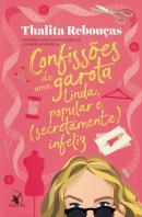 CONFISSOES DE UMA GAROTA LINDA, POPULAR E (SECRETAMENTE) INFELIZ