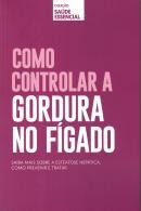 COMO CONTROLAR A GORDURA NO FIGADO