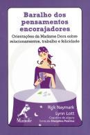 BARALHO DOS PENSAMENTOS ENCORAJADORES - ORIENTACOES DA MADAME DORA SOBRE RELACIONAMENTOS, TRABALHO E FELICIDADE
