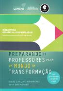 PREPARANDO OS PROFESSORES PARA UM MUNDO EM TRANSFORMACAO