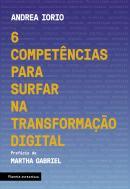 6 COMPETENCIAS PARA SURFAR NA TRANSFORMACAO DIGITAL