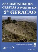 INTRODUCAO A BIBLIA, UMA - VOL. 8 - AS COMUNIDADES CRISTAS A PARTIR DA SEGUNDA GERACAO - 2ª ED.