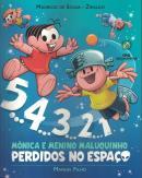 5... 4... 3... 2... 1 - MONICA E MENINO MALUQUINHO PERDIDOS NO ESPACO