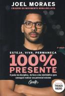 ESTEJA, VIVA, PERMANECA 100% PRESENTE - 2ª ED