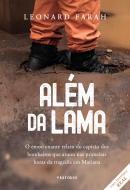 ALEM DA LAMA - O EMOCIONANTE RELATO DO CAPITAO DOS BOMBEIROS QUE ATUOU NAS PRIMEIRAS HORAS DA TRAGEDIA EM MARIANA