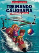 TREINANDO A CALIGRAFIA - COORDENACAO MOTORA