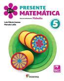 PROJETO PRESENTE - MATEMATICA - 5º ANO - 5ª ED.