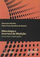 METROLOGIA E INCERTEZA DE MEDICAO - CONCEITOS E APLICACOES