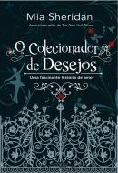 COLECIONADOR DE DESEJOS, O - UMA FASCINANTE HISTORIA DE AMOR