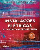 INSTALACOES ELETRICAS E O PROJETO DE ARQUITETURA - 9ª ED