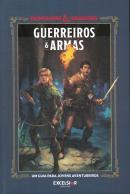 DUNGEONS AND DRAGONS - GUERREIROS E ARMAS