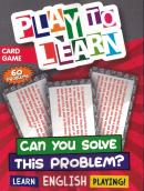 PLAY TO LEARN - CAN YOU SOLVE THIS PROBLEM