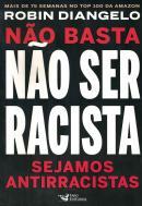 NAO BASTA NAO SER RACISTA - SEJAMOS ANTIRRACISTAS