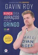 NUNCA DIGA ABRACOS PARA UM GRINGO